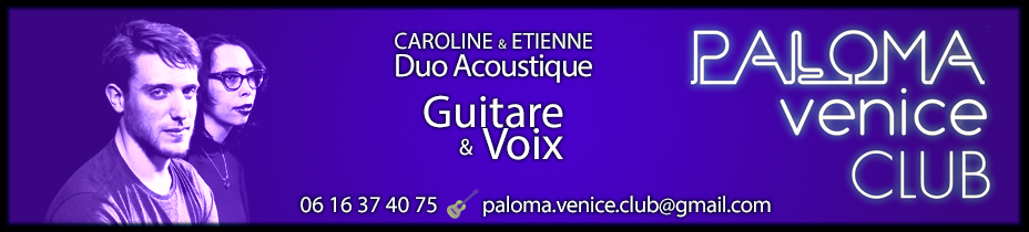 Paloma Venice Club, duo acoustique, 0616374075